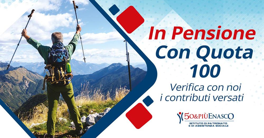In PENSIONE con QUOTA 100: con 50&PiùEnasco si può!