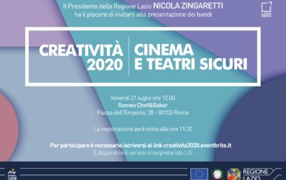 """21 LUGLIO, PRESENTAZIONE BANDI REGIONALI """"CREATIVITA' 2020"""" E """"CINEMA E TEATRI SICURI"""""""