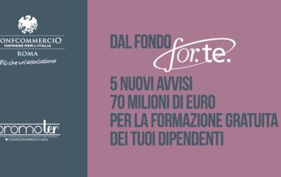 FONDO FOR.TE: 70 MILIONI DI EURO PER LA FORMAZIONE GRATUITA DEI TUOI DIPENDENTI