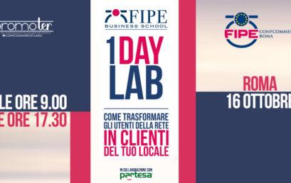 16 OTTOBRE – 1 DAY LAB FIPE ROMA – Come trasformare gli utenti della RETE in CLIENTI del tuo LOCALE