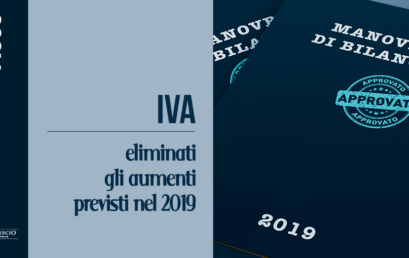 ELIMINATI GLI AUMENTI IVA PREVISTI NEL 2019