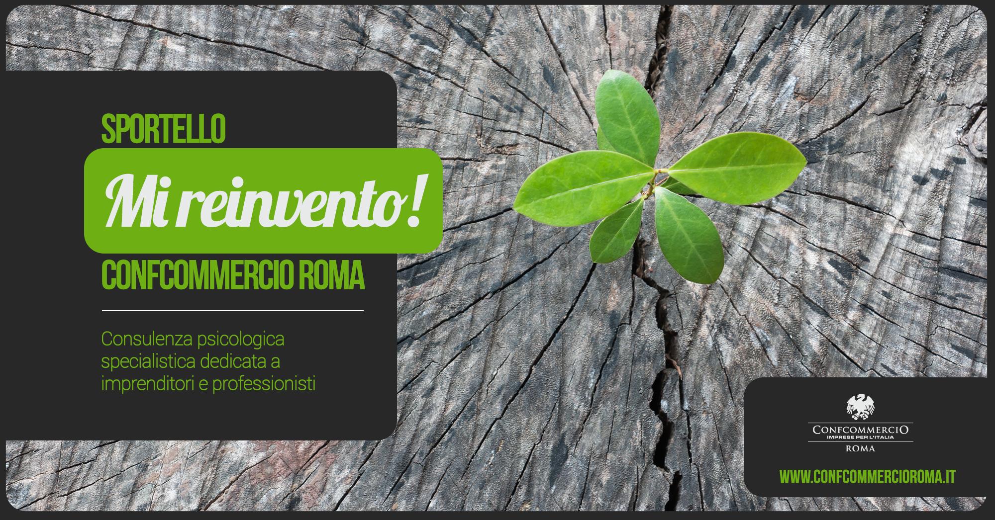 """CONFCOMMERCIO ROMA AVVIA LO SPORTELLO """"MI REINVENTO!"""", UN CENTRO DI ASCOLTO PER GLI IMPRENDITORI IN CRISI."""