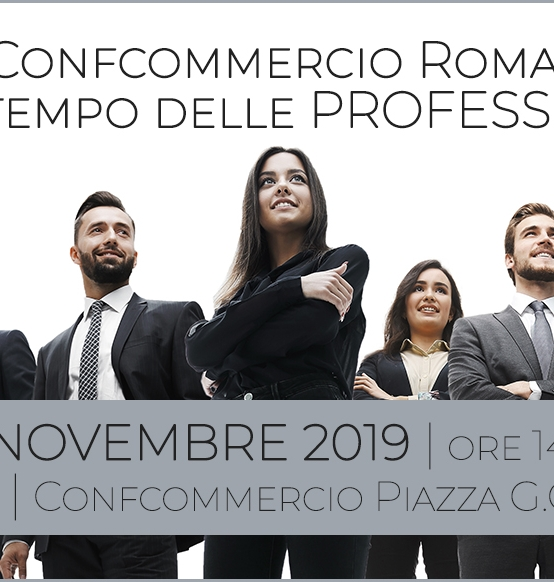 13 NOVEMBRE | CONFCOMMERCIO ROMA: È TEMPO DI PROFESSIONI