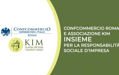 Confcommercio Roma e l'Associazione KIM per la Responsabilità Sociale d'Impresa