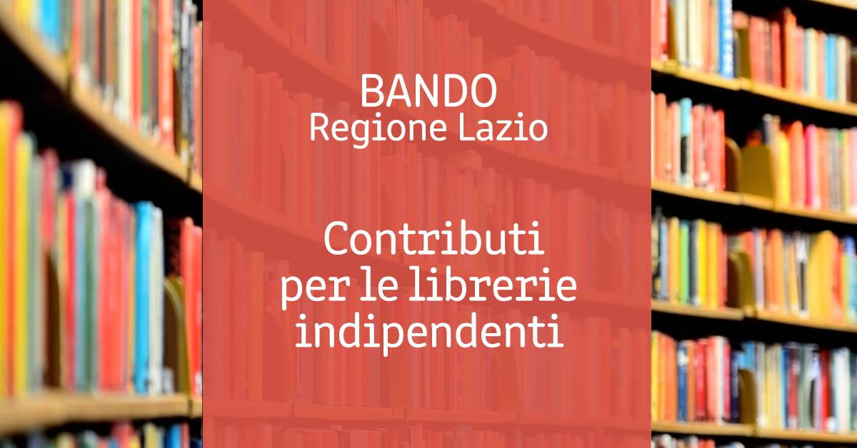 Regione Lazio   Contributi a fondo perduto fino a 10.500 euro per librerie indipendenti e piccole case editrici