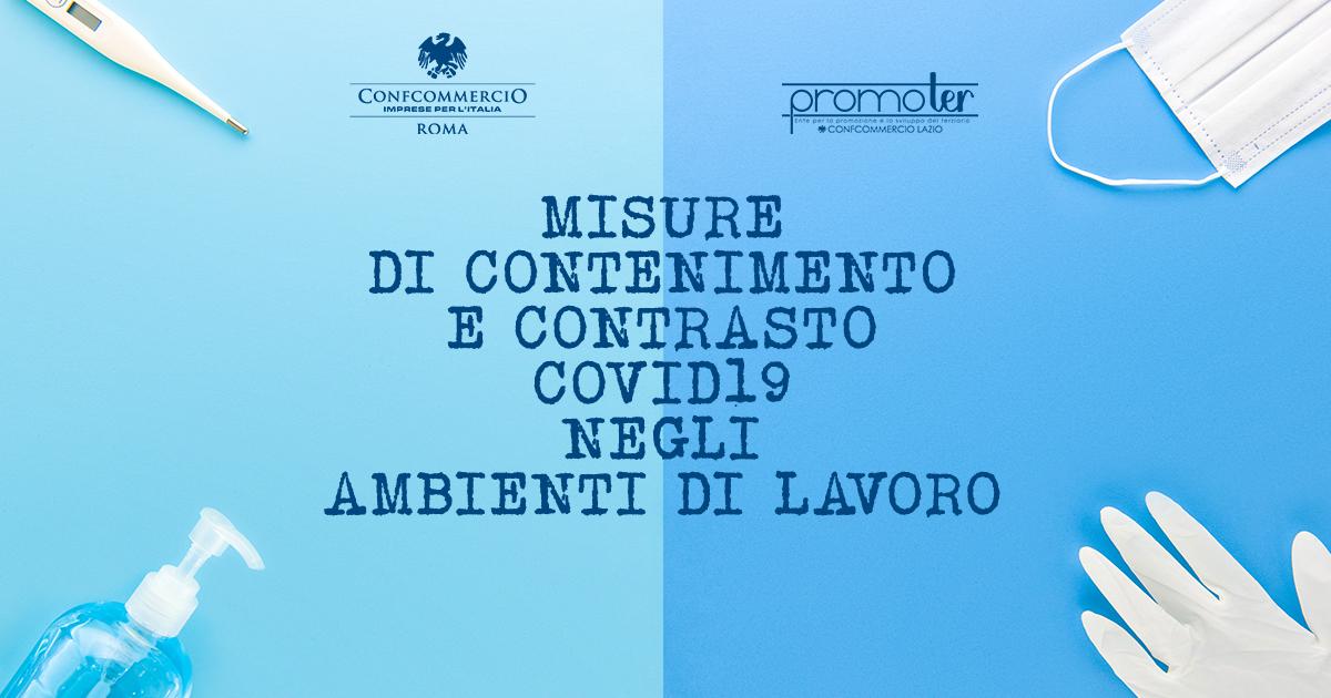 MISURE DI CONTENIMENTO E CONTRASTO COVID19 NEGLI AMBIENTI DI LAVORO | Approfondimenti sul Protocollo condiviso