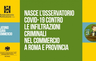 NASCE L'OSSERVATORIO COVID-19 CONTRO LE INFILTRAZIONI CRIMINALI NEL COMMERCIO A ROMA E PROVINCIA