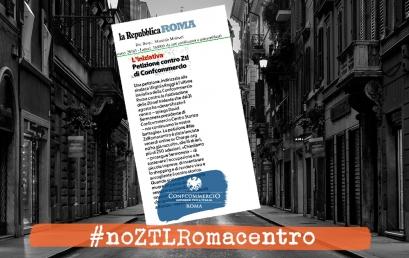 PETIZIONE DI CONFCOMMERCIO CONTRO ZTL| #noZTLRomacentro