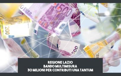 REGIONE LAZIO, BANDO MULTIMISURA |  30 MILIONI DI CONTRIBUTI UNA TANTUM PER PARTITE IVA, CULTURA, SPORT, TURISMO E ALTRE CATEGORIE