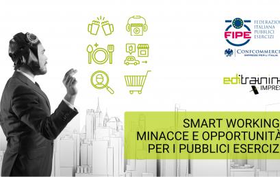 25 MAGGIO | SMART WORKING: MINACCE E OPPORTUNITÀ PER I PU BBLICI ESERCIZI | EDI Training