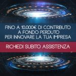 Fino a 10.000€ di contributo a fondo perduto per innovare la tua impresa! Richiedi subito assistenza
