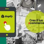Per il tuo e-commerce scegli la piattaforma fai da te di SHOPIFY… e sei subito online! Scopri i vantaggi dedicati ai Soci Confcommercio