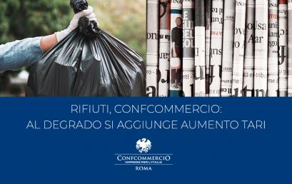 RIFIUTI, CONFCOMMERCIO: AL DEGRADO SI AGGIUNGE AUMENTO TARI
