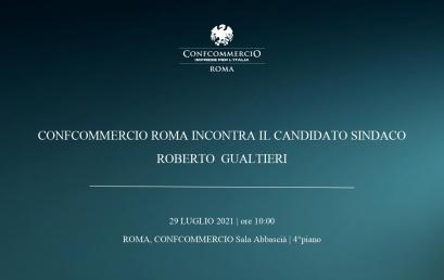 CONFCOMMERCIO ROMA  INCONTRA IL CANDIDATO SINDACO ROBERTO GUALTIERI | 29 LUGLIO 2021