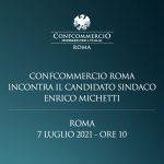 CONFCOMMERCIO ROMA  INCONTRA IL CANDIDATO SINDACO ENRICO MICHETTI   7 LUGLIO 2021