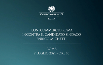 CONFCOMMERCIO ROMA  INCONTRA IL CANDIDATO SINDACO ENRICO MICHETTI | 7 LUGLIO 2021