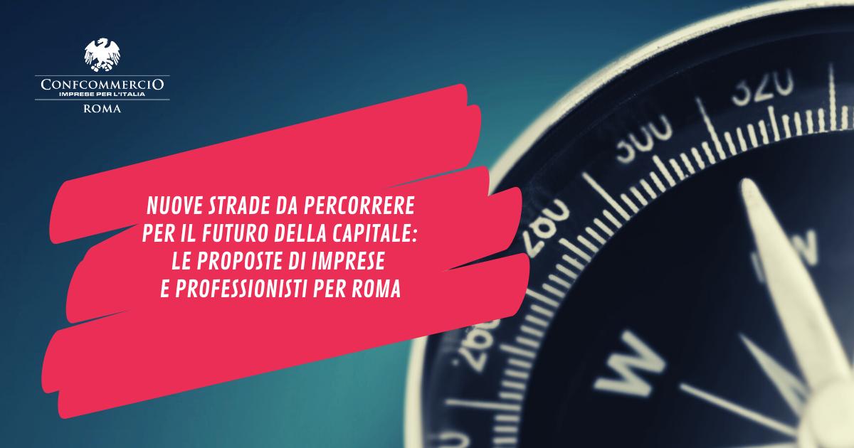 ROMA, AMMINISTRATIVE 2021   Le proposte delle imprese e dei professionisti di Confcommercio Roma