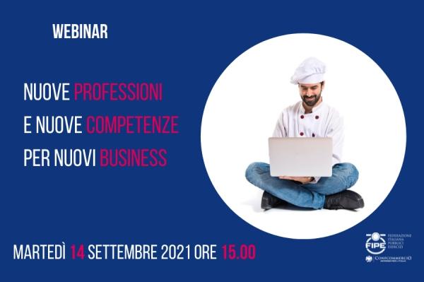 14 SETTEMBRE 2021   NUOVE PROFESSIONI E NUOVE COMPETENZE PER NUOVI BUSINESS   FIPE ROMA