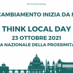 23 OTTOBRE 2021, THINK LOCAL DAY |  PRIMA GIORNATA NAZIONALE DELLA PROSSIMITÀ LOCALE